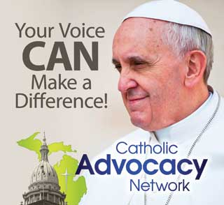 Your voice CAN make a difference! Sign up for the Catholic Advocacy Network!