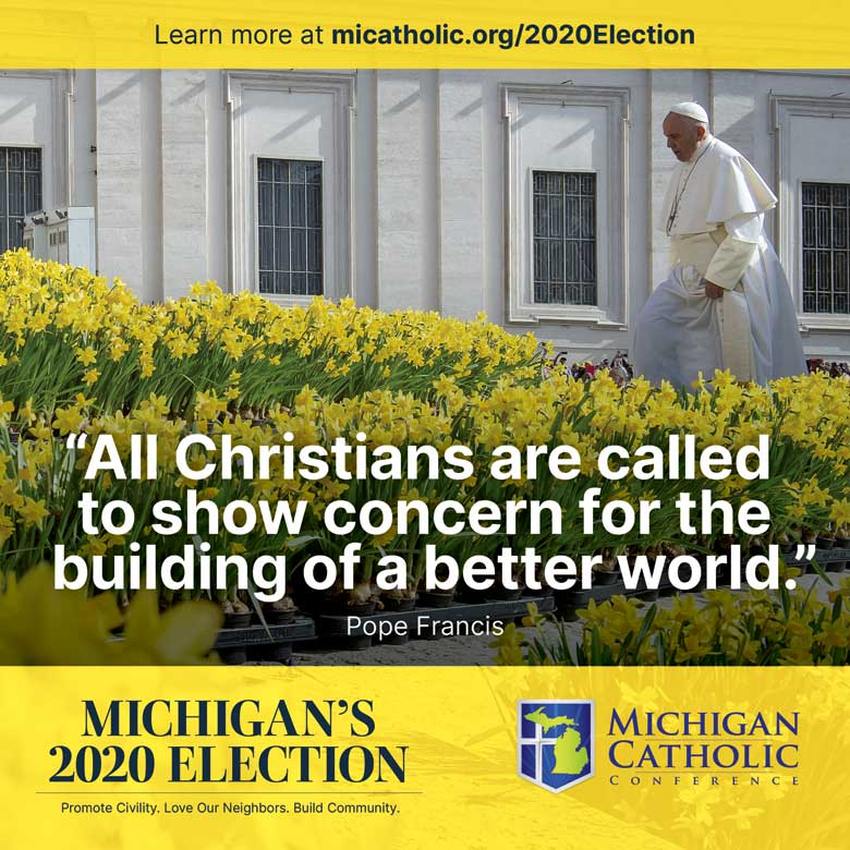 """""""All Christians are called to show concern for the building of a better world."""" —Pope Francis"""