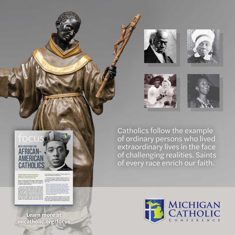 Catholics follow the example of ordinary persons who lived extraordinary lives in the face of challenging realities. Saints of every faith enrich our faith.