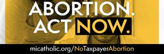 Taxpayers should NOT pay for abortion. Act NOW. micatholic.org/NoTaxpayerAbortion.