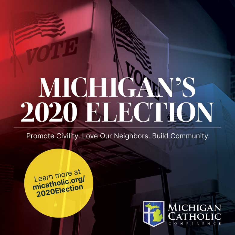 Michigan's 2020 Election: Promote Civility. Love Our Neighbors. Build Community.