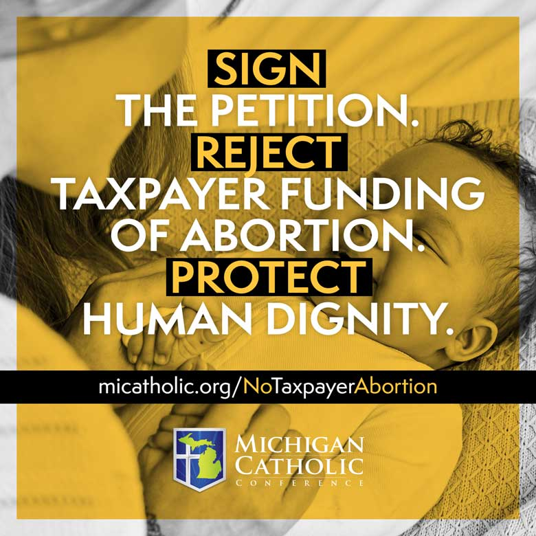 """""""Sign the petition. Reject taxpayer funding of abortion. Protect human dignity."""""""