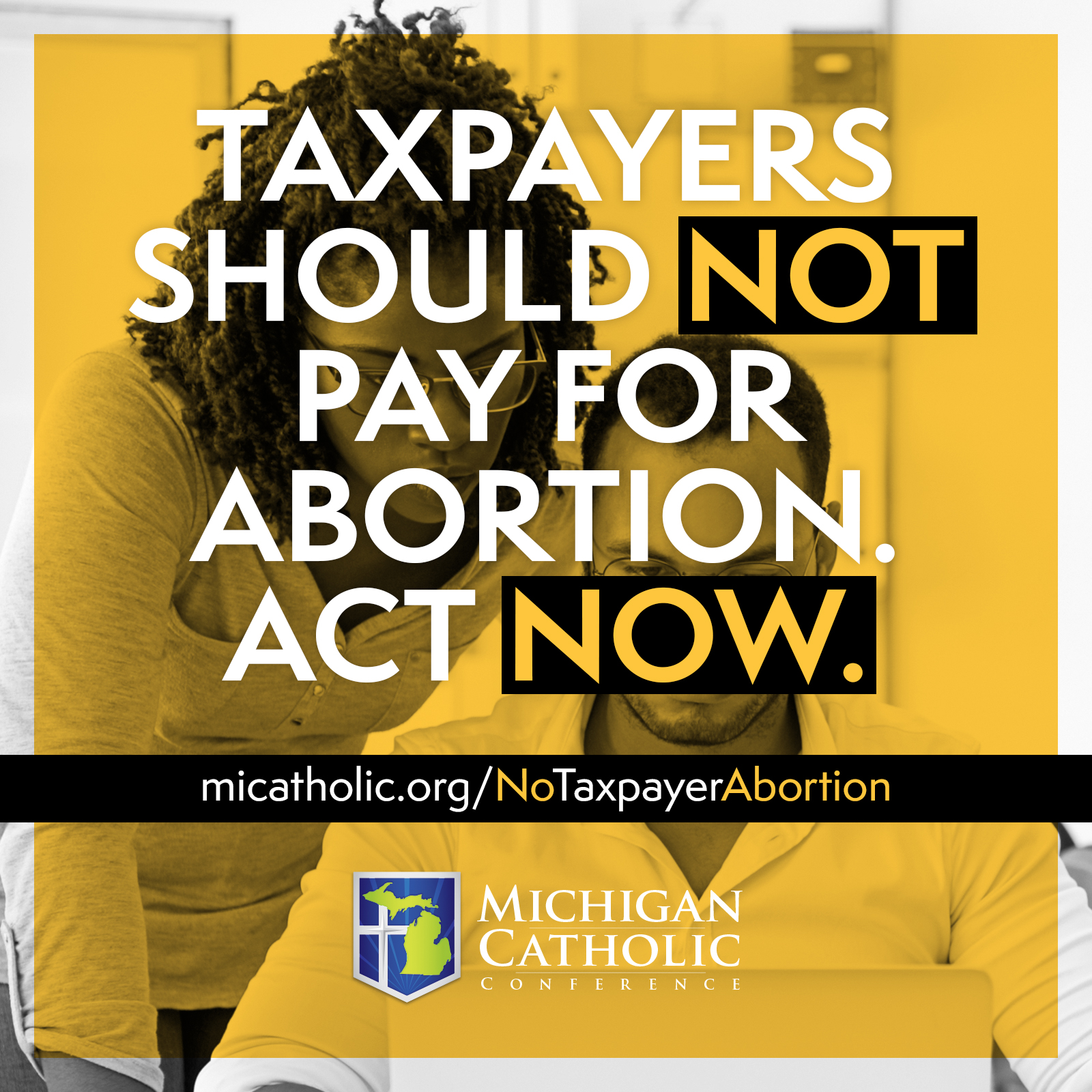 """""""Taxpayers should NOT pay for abortion. Act NOW."""""""