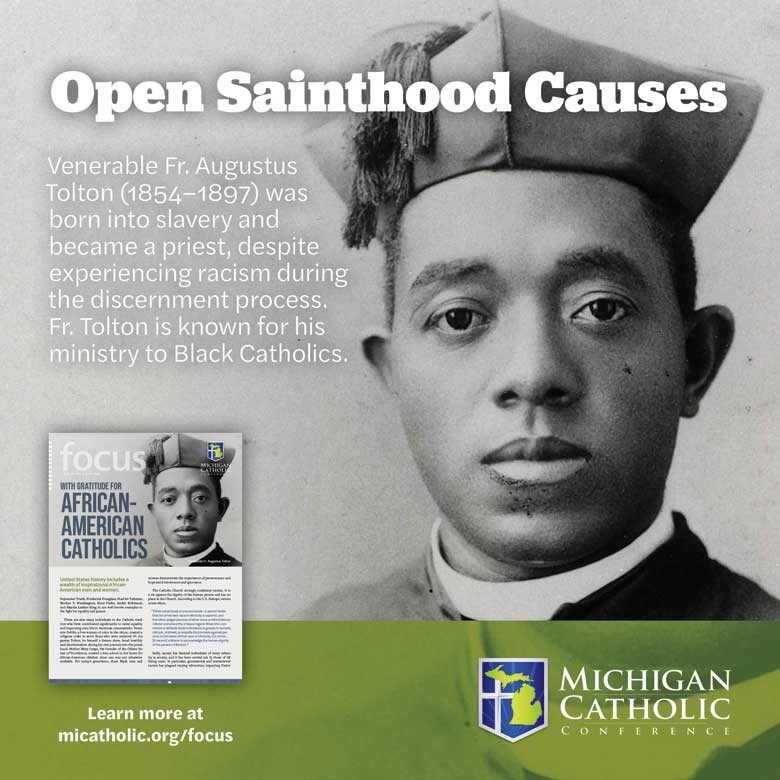 Open Sainthood Causes: Venerable Fr. Augustus Tolton (1854–1897) was born into slavery and became a priest, despite experiencing racism during the discernment process. Fr. Tolton is known for his ministry to Black Catholics.