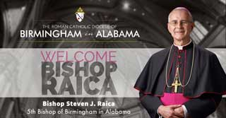 The Roman Catholic Diocese of Birmingham in Alabama Welcomes Bishop Steven J. Raica, 5th Bishop of Birmingham in Alabama