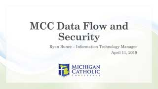 MCC Data Flow and Security / Ryan Bunce Information Technology Manager / April 11, 2019