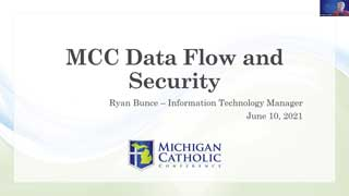 MCC Data Flow and Security / Ryan Bunce - Information Technology Manager / June 10, 2021